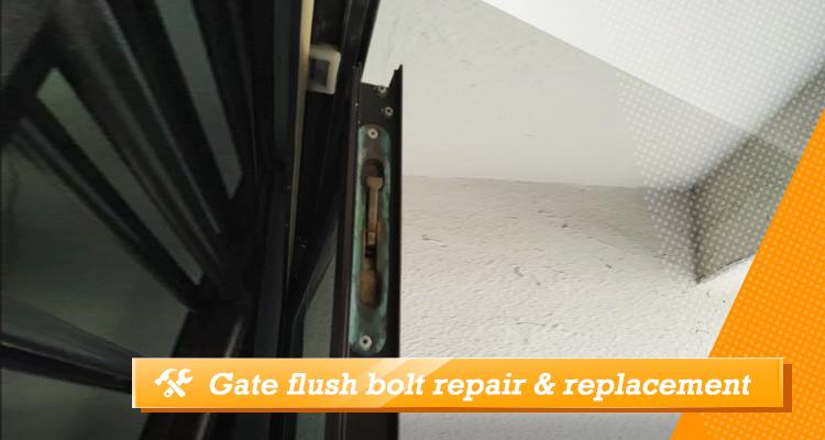 Gate flush bolt repair & replacement