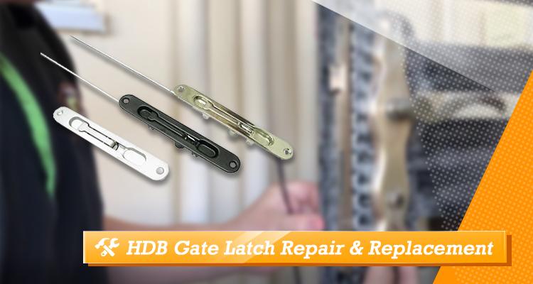 HDB Gate Latch Repair & Replacement
